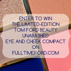 GIVEAWAY: Win the TOM FORD Beauty Summer 2014 Color Collection [CLOSED]  Unabashed GIVEAWAY 300x300