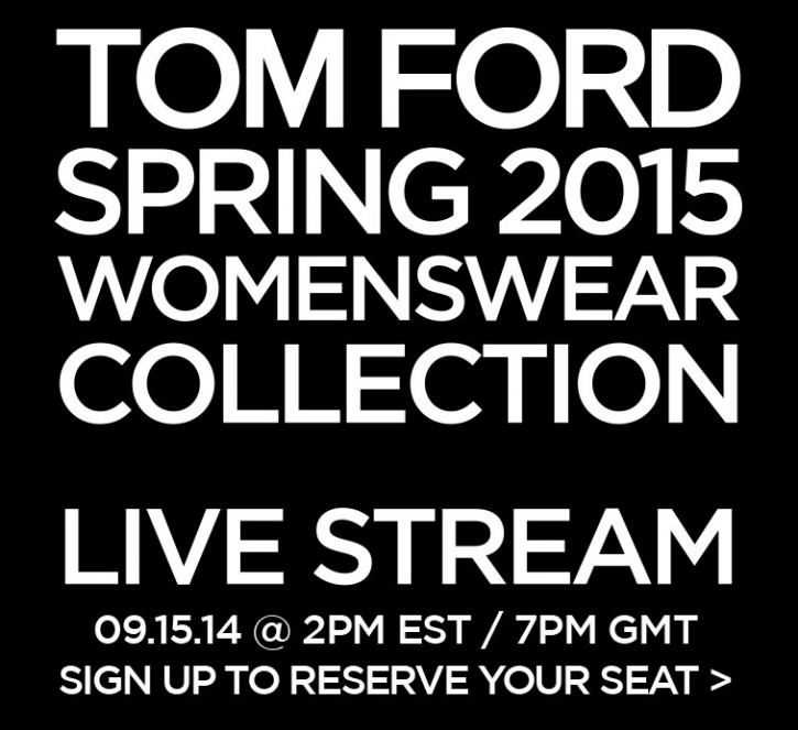 WATCH LIVE! TOM FORD SPRING/SUMMER 2015 WOMENSWEAR COLLECTION LIVESTREAM AT LONDON FASHION WEEK Untitled 725x663